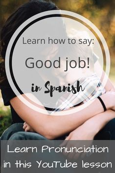 """So today I'm teaching you how to say """"Great job!"""" Shout out to Megan Smith who requested this phrase! Free Spanish Lessons, Learning Spanish, Spanish Phrases, How To Pronounce, Good Job, Shout Out, Thankful, Teaching, Sayings"""