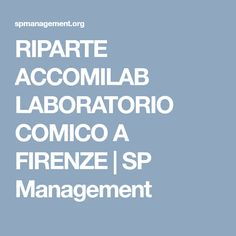 RIPARTE ACCOMILAB LABORATORIO COMICO A FIRENZE | SP Management