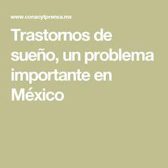 Trastornos de sueño, un problema importante en México