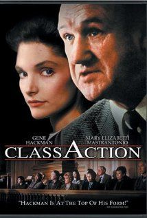 Class Action  1991 drama thriller film directed by Michael Apted. Gene Hackman and Mary Elizabeth Mastrantonio star