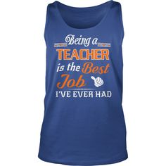 Being A Teacher Is The Best Job T-Shirt #gift #ideas #Popular #Everything #Videos #Shop #Animals #pets #Architecture #Art #Cars #motorcycles #Celebrities #DIY #crafts #Design #Education #Entertainment #Food #drink #Gardening #Geek #Hair #beauty #Health #fitness #History #Holidays #events #Home decor #Humor #Illustrations #posters #Kids #parenting #Men #Outdoors #Photography #Products #Quotes #Science #nature #Sports #Tattoos #Technology #Travel #Weddings #Women