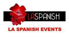 LA Spanish language social events. A great practice for you!  dalila@laspanish.com  www.laspanish.com