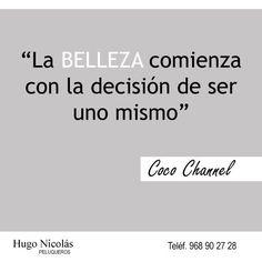 """""""La #belleza comienza con la decisión de ser uno mismo"""", Coco #Channel #frases #estilo"""