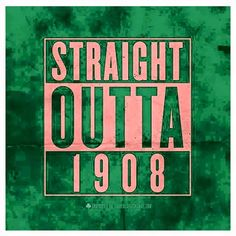 straight outta 1908