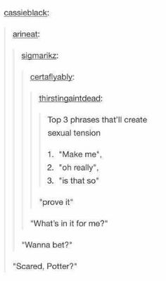 "The last one though 😂 ""Scared Potter? Tumblr Funny, Funny Memes, Funny Quotes, Funny Pics, Funny Stuff, Hilarious Jokes, Random Stuff, Writing Tips, Writing Prompts"