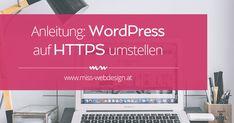 """Mit dieser einfachen Anleitung gelingt dir das Projekt """"WordPress auf HTTPS umstellen"""" problemlos. Schließlich ist Sicherheit 2017 ein großes Thema."""