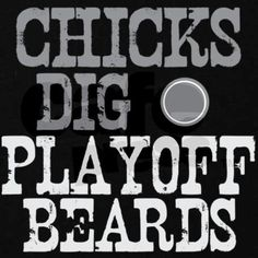 Fact. Oh Timothy your playoff beard was pure perfect or a mating call as Jay Mohr would say.