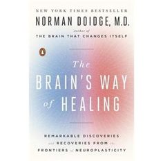 The Brain's Way of Healing: Remarkable Discoveries and Recoveries from the Frontiers of Neuroplasticity by Norman Doidge - Penguin Books Brain Science, Science Books, Life Science, Computer Science, New Books, Good Books, Books To Read, Reading Lists, Book Lists