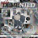 BLOW TIMA ENT. - Still DEMENTED  - Free Mixtape Download or Stream it