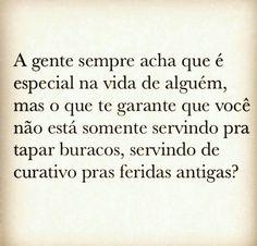 A gente sempre acha que é especial na vida de alguém...