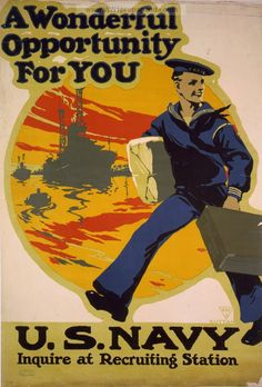 American poster, 1917: A wonderful opportunity for you, U.S. Navy, inquire at recruiting station.