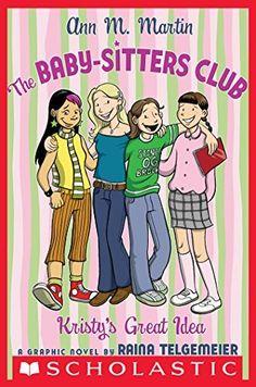 The Baby-Sitters Club Graphix #1: Kristy's Great Idea by Ann M Martin, http://www.amazon.com/dp/B00B9FX27S/ref=cm_sw_r_pi_dp_ZU3gvb0E9Z67Y