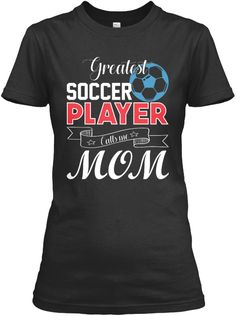 Greatest Soccer Player   Mom's T Shirt Black Women's T-Shirt Front