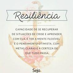 Ser receptivo ao novo, não ter medo da mudança. #Resiliência