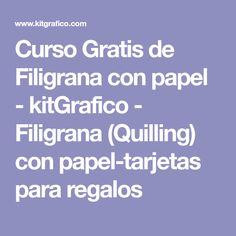 Curso Gratis de Filigrana con papel - kitGrafico - Filigrana (Quilling) con papel-tarjetas para regalos