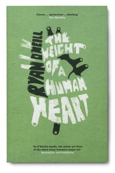 The Weight of a Human Heart Ryan O'Neill Typography Letters, Typography Design, Lettering, Book Cover Design, Book Design, Books To Read, My Books, Cover Pages, Book Covers