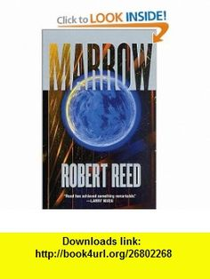 Marrow (9780812566574) Robert Reed , ISBN-10: 0812566572  , ISBN-13: 978-0812566574 ,  , tutorials , pdf , ebook , torrent , downloads , rapidshare , filesonic , hotfile , megaupload , fileserve
