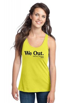 We Out. - Harriet Tubman, 1849 Racerback Tank