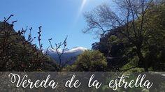 RUTA   VEREDA DE LA ESTRELLA EN SIERRA NEVADA   El camino de Eva