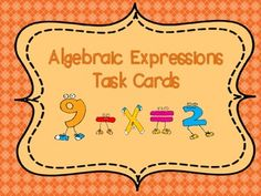Algebraic Expressions Task Cards & Scoot Game