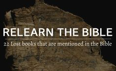 22 Lost books that are mentioned in the Bible - The Reluctant Skeptic