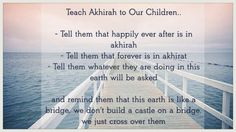 Surah 6. Al-Anaam, Verse 32:  And the life of this world is nothing but play and amusement. But far better is the house in the Hereafter for those who fear Allah, Will you not then understand?  #alQuran #islam #parenting