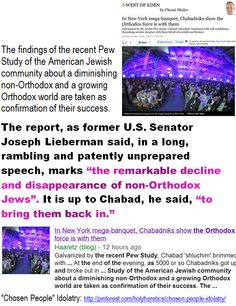 """The report, as former U.S. Senator Joseph Lieberman said, in a long, rambling and patently unprepared speech, marks """"the remarkable decline and disappearance of non-Orthodox Jews""""   > Thomas Jefferson: """"The clergy...do in fact constitute the real anti-Christ."""" > When Idolatry Wins: Nationalism, Patriotism, Fascism. > Einstein on the Abrahamic idolatries: The worship of false gods such as Yahweh is not only """"unworthy but also fatal"""", with """"incalculable harm to human progress."""" > > > Click…"""