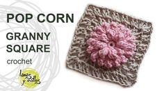 Tutorial Pop Corn Granny Square Crochet o Ganchillo Crochet Square Patterns, Crochet Blocks, Crochet Squares, Crochet Granny, Crochet Motif, Crochet Flowers, Crochet Stitches, Granny Squares, Crochet Wool