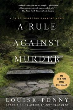 Book #4 in the Still Life Series - A Rule Against Murder: A Chief Inspector Gamache Novel by Louise Penny