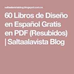 60 Libros de Diseño en Español Gratis en PDF (Resubidos)                    Saltaalavista Blog