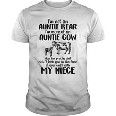 aunt shirts I'm Not An Auntie Bear - I'm More Of An Auntie Cow Shirt I'm not an auntie bear I'm more of an auntie cow like, I'm pretty chill but I'll kick you in the face if you mess with Aunt And Niece Shirts, Mothers Day Shirts, Dad To Be Shirts, Kids Shirts, Funny T Shirt Sayings, T Shirts With Sayings, Funny Shirts, Auntie Quotes, Aunt Sayings