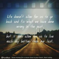Life doesn't allow for us to go back and fix what we have done wrong in the…