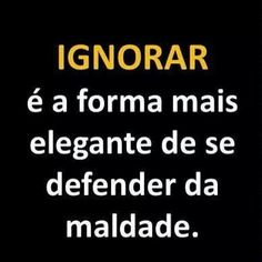 Ignorando a maldade Sempre More Than Words, Some Words, Portuguese Quotes, Humor, Inspire Me, Favorite Quotes, Quotations, Sentences, Life Quotes
