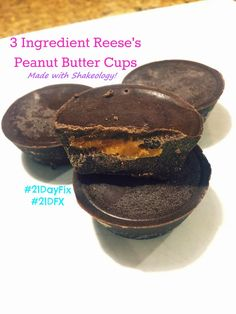 21 Day Fix: 3 Ingredient Chocolate Peanut Butter Cups – made with Shakeology! A Clean Eating Dessert