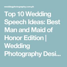 Top 10 Wedding Speech Ideas: Best Man and Maid of Honor Edition | Wedding Photography Design