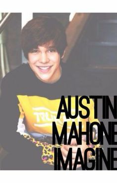 """Austin Mahone Imagine"""" by MahomiesRules - """"…"""" NOTE: the Is only ONE"""