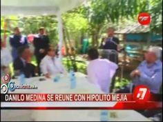 Danilo Medina Se Reune Con Hipolito Mejia #Video