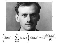 PaulDirac equation. One of my heros.