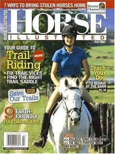 Horse-Illustrated-Today only, enter MOTHERHOOD at checkout and get one year subscription for Western Riding, Trail Riding, Animal Magazines, Trail Saddle, Horse Magazine, Vintage Street Fashion, English Riding, Horse Care, Equestrian