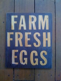 wood sign fresh farm eggs bronze brown solid wood sign. $25.00, via Etsy.