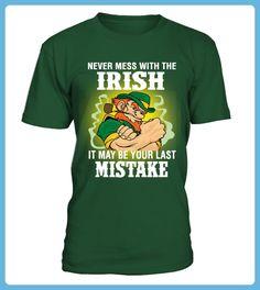 NEVER MESS WITH THE IRISH SHIRTS