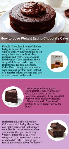How to Lose Weight Eating Chocolate CakeDouble Chocolate #ProteinCake has fudgy taste and 12 grams protein with no guilt.When you think about weight loss, do you think about restraint and restriction, or about indulgences? You can think about delightful desserts when you have BariatricPal Double Chocolate Cake. Keep giving into temptation with this high-protein cake instead of a regular bakery dessert, and you can see results on the scale.Just unwrap and enjoy your BariatricPal Double Choc