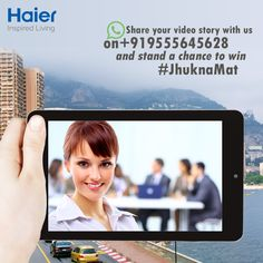 Today is your chance to tell this world how strongly you stood for your #values in #life! Hurry up and share your #video story with us on +919555645628. #JhuknaMat  #Contest   #Haier   #ContestAlert   #InspiredLiving