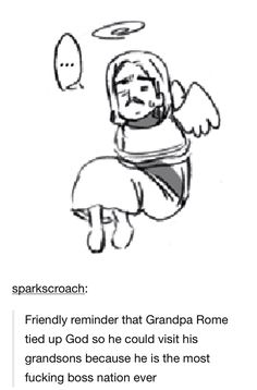 Rome is the coolest grandpa ever okay<<oh god