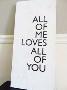 Love Quote Sign | All of Me - John Legend Quote | Wedding Sign | Wall Decor | Rustic Sign | Quote Sign | Wood Plaque | Anniversary Gift on Etsy, $41.00