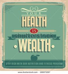 Vintage poster design with motivational message. Your health is your wealth vector graphic design.  - stock vector