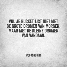 #spreuk #citaat #nederlands #teksten #spreuken #citaten #bucketlist #dromen #mooi