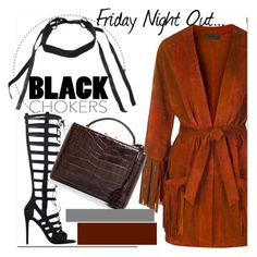 """""""Friday Night Out..."""" by nfabjoy ❤ liked on Polyvore featuring Mark Cross, fringe, weekend, girlsnightout and blackchokers"""