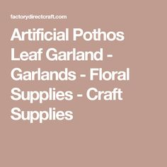 Artificial Pothos Leaf Garland - Garlands - Floral Supplies - Craft Supplies