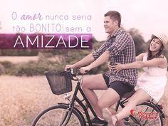 O amor nunca seria tão bonito sem a amizade... #amor #bonito #amizade
